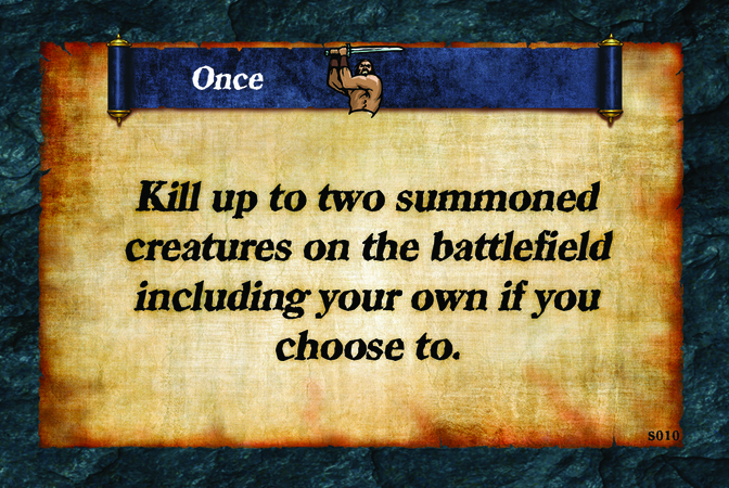 Once  Kill up to two summoned creatures on the battlefield including your own if you choose to.