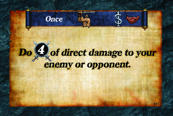 Once  Do (A. 4) of direct damage to your opponent.