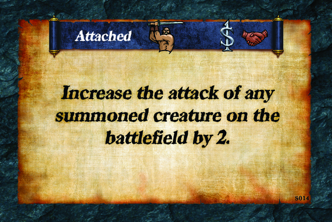Attached  Increase the attack of any summoned creature on the battlefield by 2.