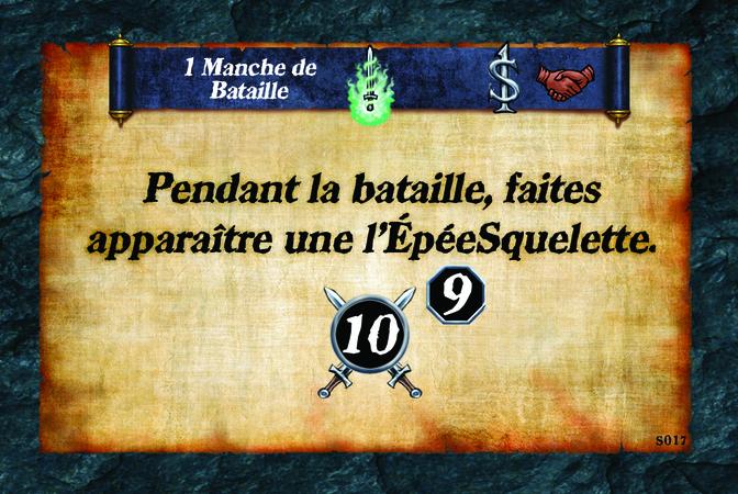 1 Manche de Bataille  Pendant la bataille, faites apparaître une l'Épée Squelette.  (A. 10) (N. 9)