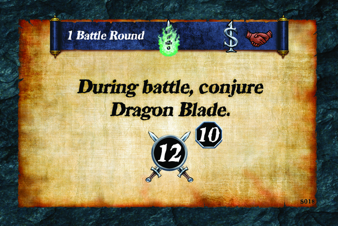 1 Battle Round  During battle, conjure Dragon Blade. (A. 12) (L. 10)