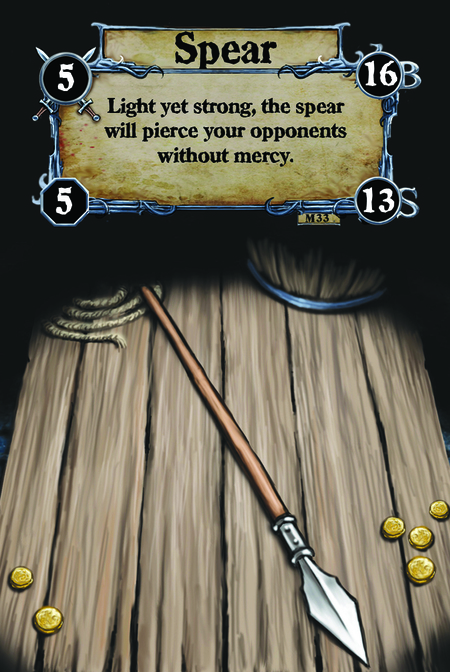 Spear Light yet strong, the spear will pierce your opponents without mercy.