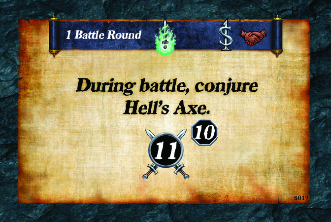 1 Battle Round  During battle, conjure Hell's Axe. (A. 11) (L. 10)