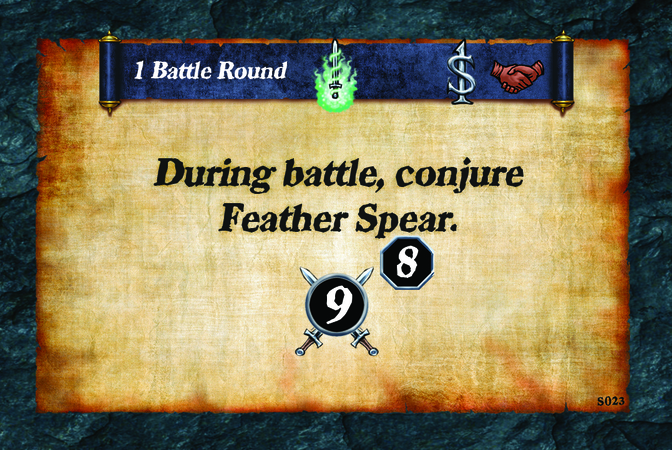 1 Battle Round  During battle, conjure Feather Spear. (A. 9) (L. 8)