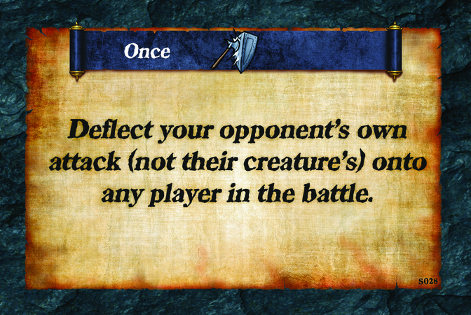 Once  Deflect your opponent's own attack (not their creature's) onto any player in the battle.