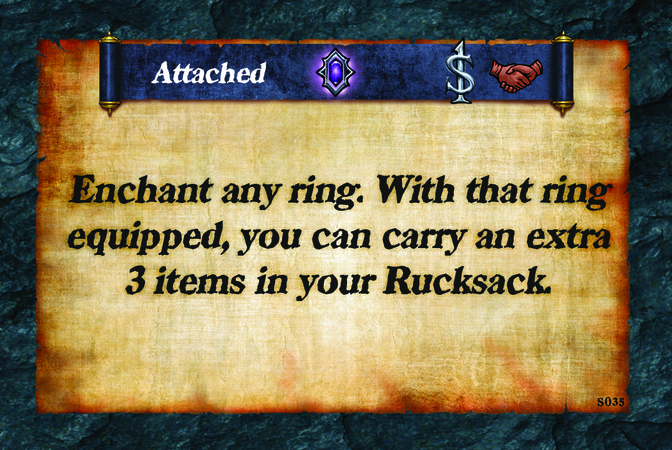 Attached  Enchant any ring. With that ring equipped, you can carry an extra 3 items in your Rucksack.