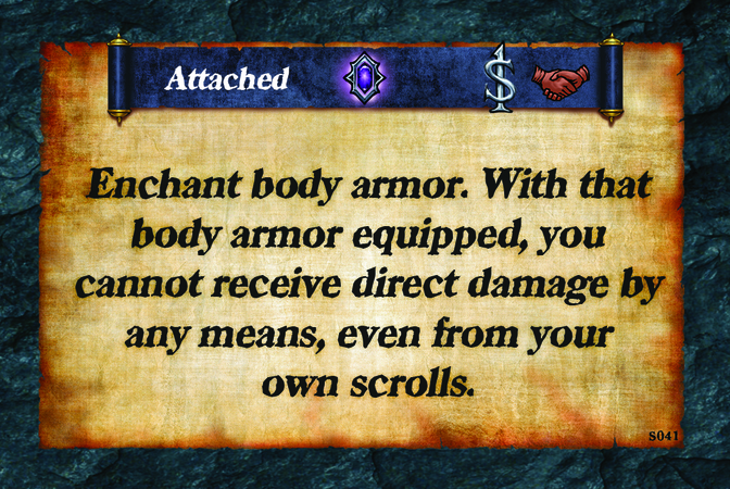 Attached  Enchant body armor. With that body armor equipped, you cannot receive direct damage by any means, even from your own scrolls.
