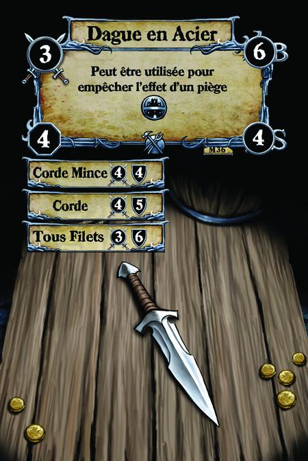 Dague en Acier Peut être utilisée pour empêcher l'effet d'un piège {I.P.}.  (C. 1) Corde Mince (C. 2) Corde (C. 3) Tous Filets