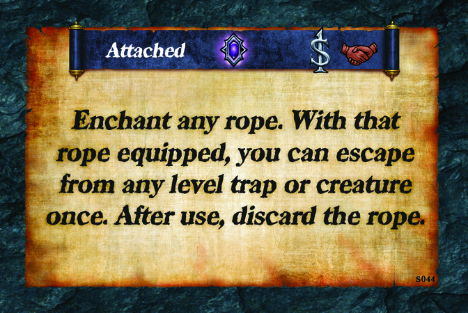 Attached  Enchant any rope. With that rope equipped, you can escape from any level trap or creature once. After use, discard the rope.