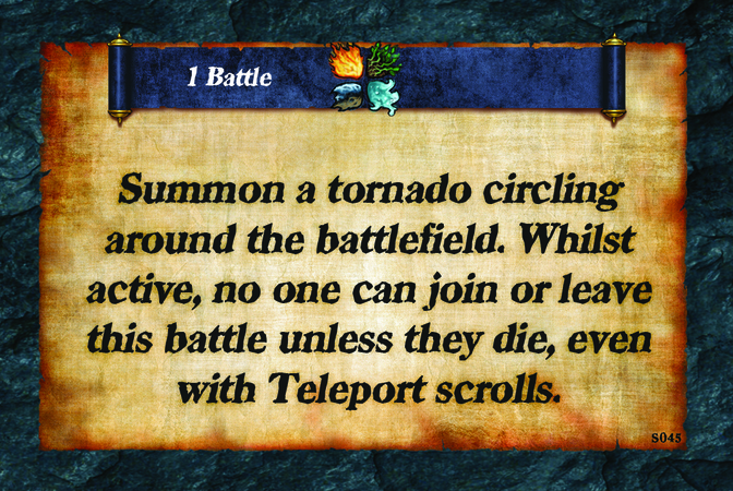 1 Battle  Summon a tornado circling around the battlefield. Whilst active, no one can join or leave this battle unless they die, even with Teleport scrolls.