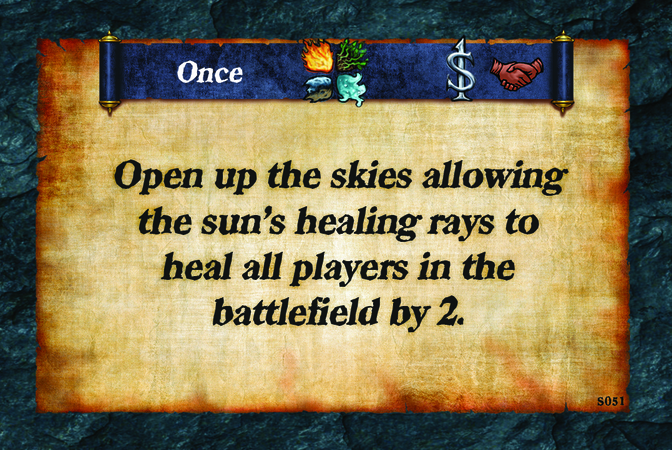 Once  Open up the skies allowing the sun's healing rays to heal all players in the battlefield by 2.