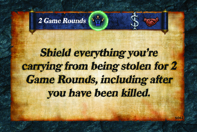 2 Game Rounds  Shield everything you're carrying from being stolen for 2 Game Rounds, including after you have been killed.