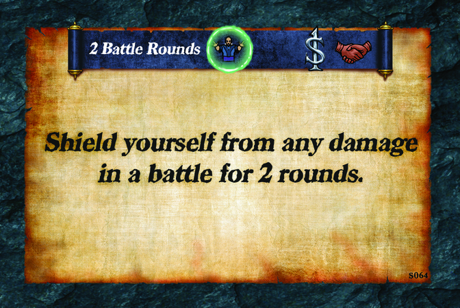 2 Battle Rounds  Shield yourself from any damage in a battle for 2 rounds.
