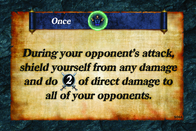 Once  During your opponent's attack, shield yourself from any damage and do (A. 2) of direct damage to all of your opponents.