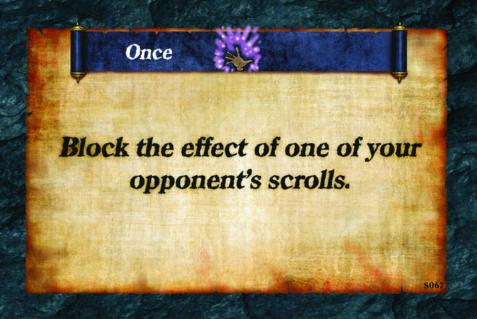 Once  Block the effect of one of your opponent's scrolls.