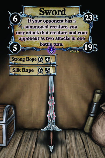 Sword If your opponent has a summoned creature, you may attack that creature and your opponent as two attacks in one battle turn.  (C. 1) Strong Rope (C. 2) Silk Rope