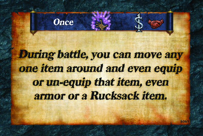 Once  During battle, you can move any one item around and even equip or un-equip that item, even armor or a Rucksack item.