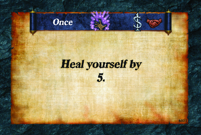Once  Heal yourself by 5.