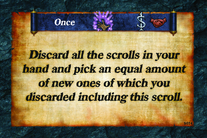 Once  Discard all the scrolls in your hand and pick an equal amount of new ones of which you discarded including this scroll.