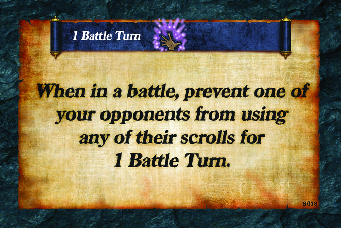 1 Battle Turn  When in a battle, prevent one of your opponents from using any of their scrolls for 1 Battle Turn.