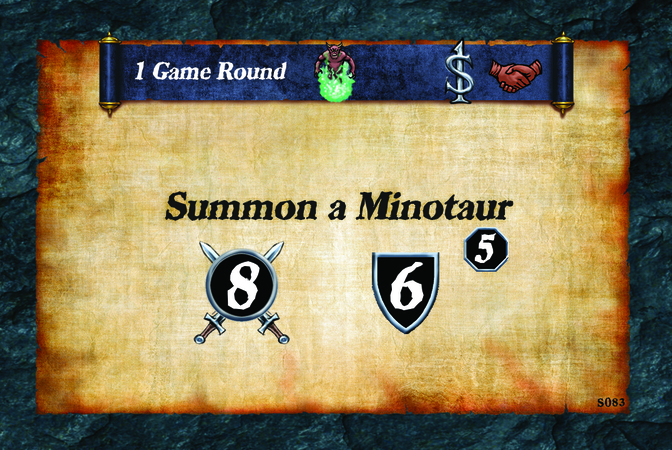 1 Game Round  Summon a Minotaur (A. 8) (D. 6) (L. 5)