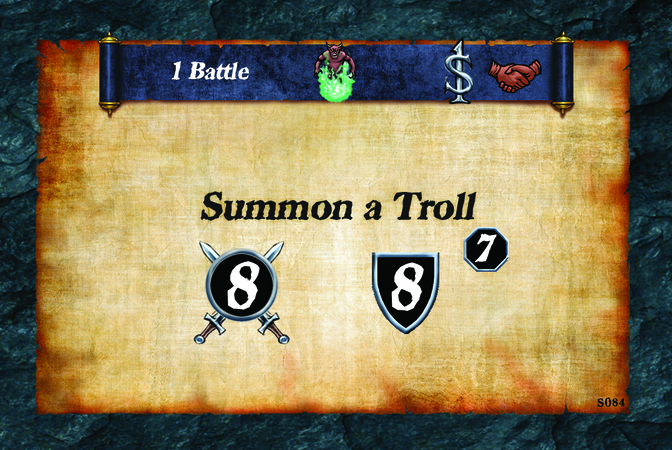 1 Battle  Summon a Troll (A. 8) (D. 8) (L. 7)