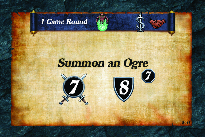 1 Game Round  Summon an Ogre (A. 7) (D. 8) (L. 7)