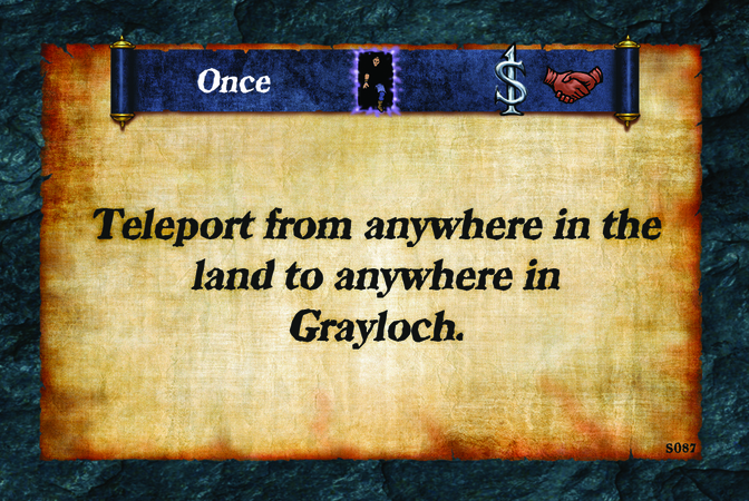 Once  Teleport from anywhere in the land to anywhere in Grayloch.