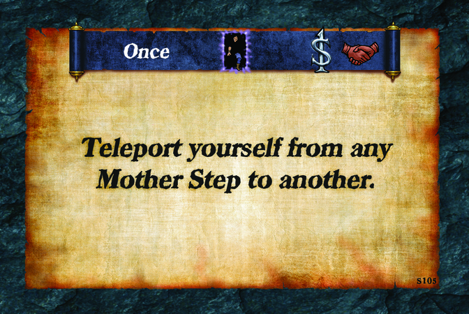 Once  Teleport yourself from any Mother Step to another.