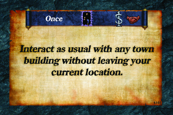 Once  Interact as usual with any town building without leaving your current location.