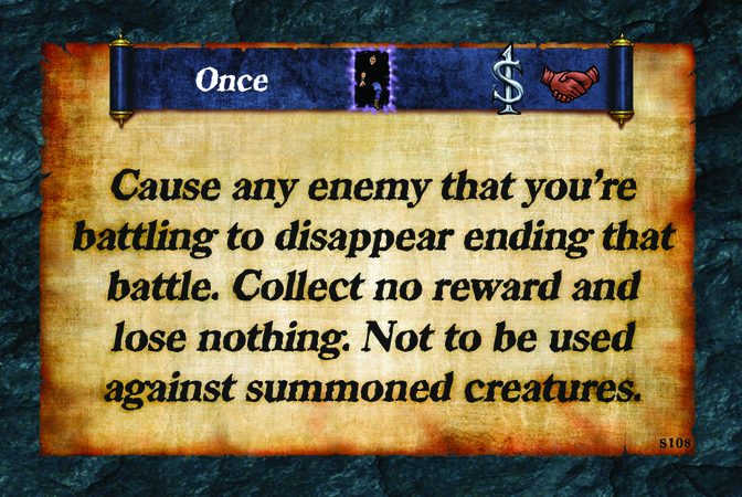 Once  Cause any enemy that you're battling to disappear ending that battle. Collect no reward and lose nothing. Not to be used against summoned creatures.