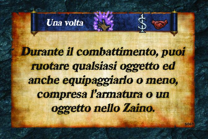 Una volta  Durante il combattimento, puoi ruotare qualsiasi oggetto ed anche equipaggiarlo o meno, compresa l'armatura o un oggetto nello Zaino.