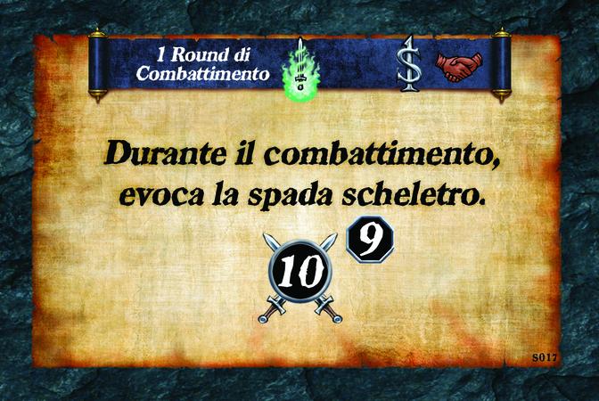 1 Round di Combattimento  Durante il combattimento, evoca la spada scheletro. (A. 10) (L. 9)