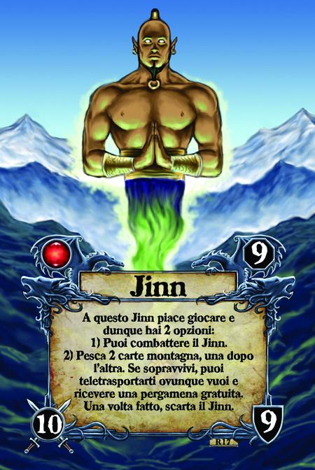 Jinn  A questo Jinn piace giocare e dunque hai 2 opzioni:  1) Puoi combattere il Jinn. 2) Pesca 2 carte montagna, una dopo l'altra. Se sopravvivi, puoi teletrasportarti ovunque vuoi e ricevere una pergamena gratuita. Una volta fatto, scarta il Jinn.