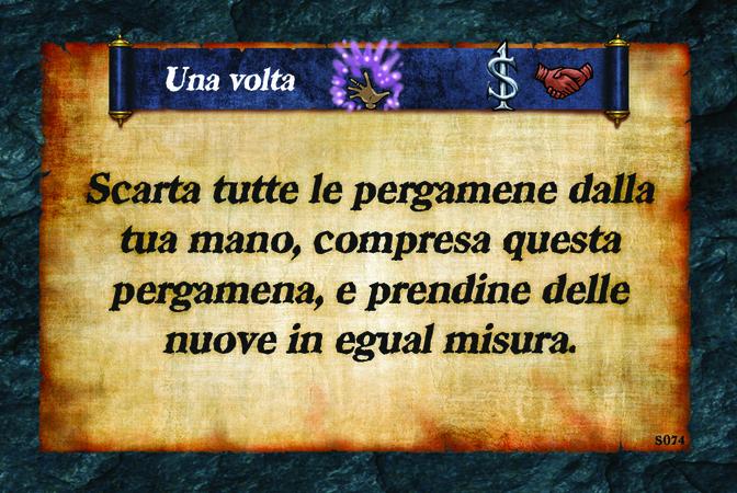 Una volta  Scarta tutte le pergamene dalla tua mano, compresa questa pergamena, e prendine delle nuove in egual misura.