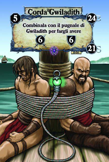 Corda di Gwiladith  Combinala con il pugnale di Gwiladith per fargli avere (A. 6) (D. 6)