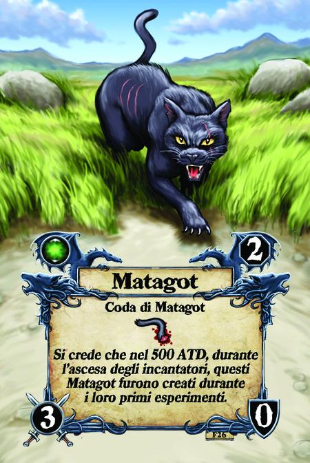 Matagot  Coda di Matagot  Si crede che nel 500 ATD, durante l'ascesa degli incantatori, questi Matagot furono creati durante i loro primi esperimenti.