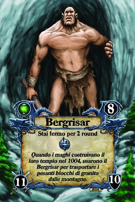 Bergrisar  Stai fermo per 2 round  Quando i maghi costruirono il loro tempio nel 1004, usarono il Bergrisar per trasportare i pesanti blocchi di granito dalle montagne.